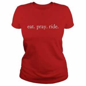 motorcycle tshirts eat pray ride